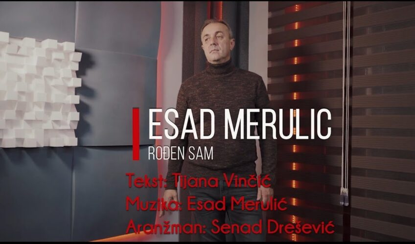Esad Merulić – Rođen sam