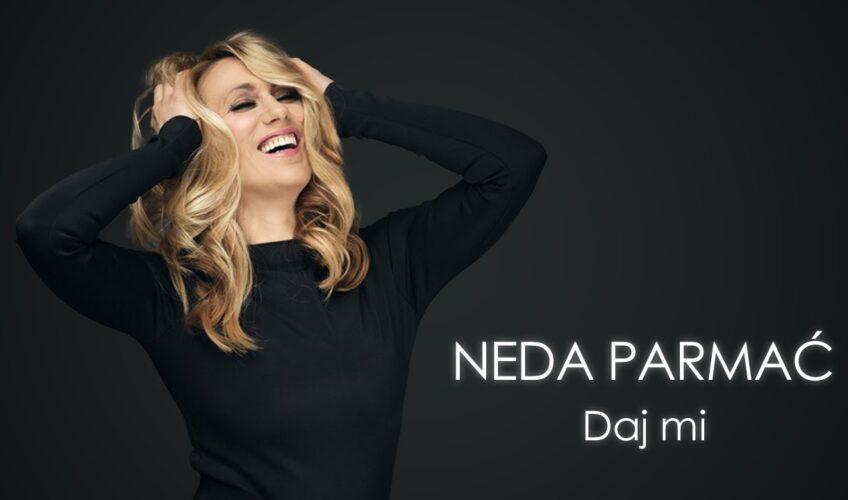 Neda Parmać – Daj mi